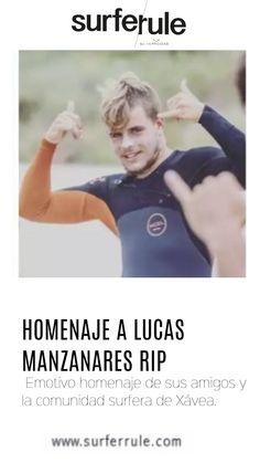 Vídeo homenaje de sus amigos y la comunidad surfera de Xávea al joven surfer de 21 años, fallecido recientemente en accidente, Lucas Manzanares. RIP.