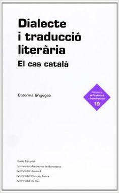 Dialecte i traducció literària : el cas català / Caterina Briguglia - Vic : Eumo, 2013