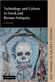 Technology and culture in Greek and Roman antiquity /      S.Cuomo. -- Cambridge, etc. : Cambridge University Press, 2007 en http://absysnetweb.bbtk.ull.es/cgi-bin/abnetopac01?TITN=512068
