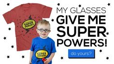My glasses give me super powers t-shirt by eye power kids wear.