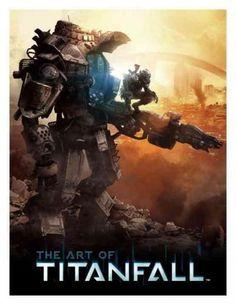 The Art of Titanfall - The Art of Titanfall