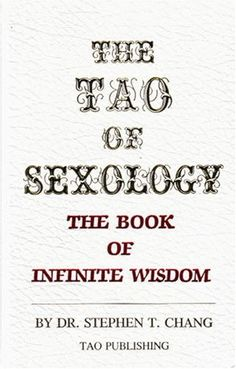 The Tao of Sexology: The Book of Infinite Wisdom by Stephen Thomas Chang, http://www.amazon.com/dp/0942196031/ref=cm_sw_r_pi_dp_xpJhsb1KCJYG0