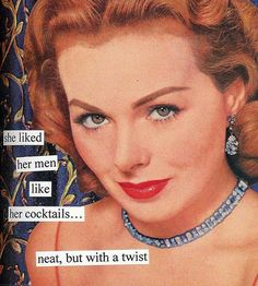 she liked her men like her cocktails... neat, but with a twist