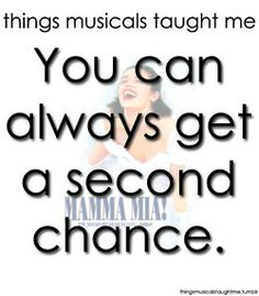 Things Musicals Taught Me Theatre Quotes, Theatre Nerds, Music Theater, Here I Go Again, Important Life Lessons, I Need To Know, Mamma Mia, Back Off, I Movie