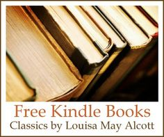 Free Kindle Books: Classics by Louisa May Alcott
