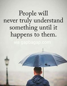 Well Said Quotes About People vs. Something Happens To Them