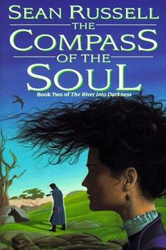 The Compass of the Soul by Sean Russell
