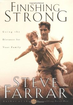 Finishing Strong: Going the Distance for Your Family by Steve Farrar // Read this book every year with my mentoring group. Very practical, but powerful read.