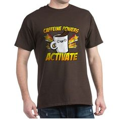 Caffeine Powers Activate T-Shirt. Caffeine Powers Activate! If your super powers take a cup or two (or five) of coffee to show up, then you have caffeine powers! Funny gift for any coffee lover.