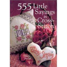555 Little Sayings in Cross-Stitch (Paperback)  http://www.amazon.com/dp/0806949015/?tag=goandtalk-20  0806949015