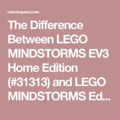 The Difference Between LEGO MINDSTORMS EV3 Home Edition (#31313) and LEGO MINDSTORMS Education EV3 (#45544) - Robotsquare