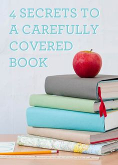 4 secrets to a carefully covered book, because i'm not sure i'll remember from my school days how to do it when it comes time for my kids to start covering books. :)