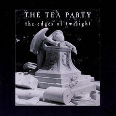 Tea Party - Edges Of Twilight