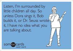 Kindergarten teachers, can you relate?