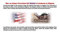 War on Islam: Terrorists Kill Dozens of Students in Nigeria (+playlist)
