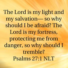 my favorite Psalm. Chapter 27
