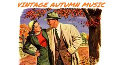 1 Hour of Vintage Fall / Autumn Music Rainy Day Songs, Autumn Music, The Time Machine, Vintage Fall, Lest We Forget, Old Soul, Vintage Music, Popular Music, Music Albums