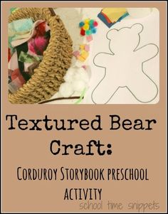 School Time Snippets: Textured Bear Craft-Corduroy Storybook Preschool Activity. Pinned by SOS Inc. Resources. Follow all our boards at pinterest.com/sostherapy/ for therapy resources.