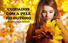 Cuidados com a pele com a chegada do Outono   Blog Vida Saudável