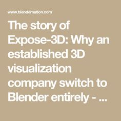 The story of Expose-3D: Why an established 3D visualization company switch to Blender entirely - BlenderNation