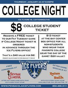 COLLEGE STUDENTS: Tonight is College Night at the Pensacola Ice Flyers game! Don't miss out on this great deal to see the Ice Flyers vs. Cottonmouths at 6:05pm! (doors open at 5:05pm)