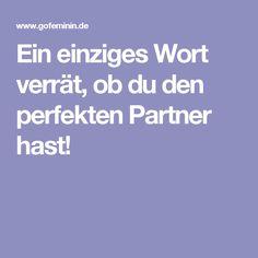 Ein einziges Wort verrät, ob du den perfekten Partner hast!