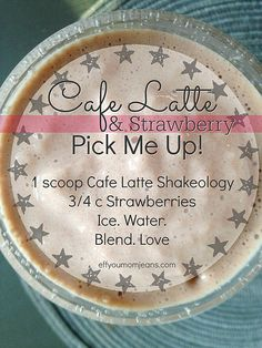 Cafe Latte Shakeology - Cafe Latte & Strawberry Pick Me Up Recipe! Eff You Mom Jeans - Katie Rollins