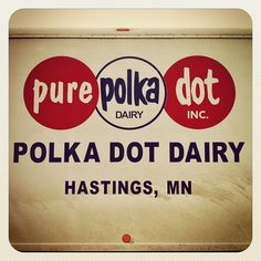 pure polk dot DAIRY INC. POLKA DOT DAIRY Hastings, MN  $1.00 Shakes and awesome fresh cheese curds + many more dairy / cheese products