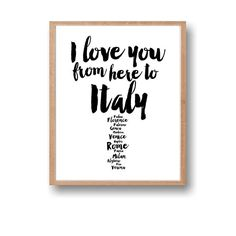 Italy Print,I love you from here to Italy,Italy Travel Wall Art by Paffle Travel Wall Art, Best Gifts For Her, I Love You, My Love, Italy Italy, What Inspires You, Typography Prints, Looking Forward To Seeing, Te Amo