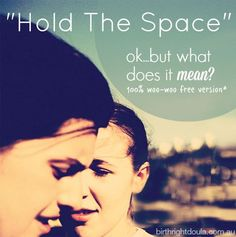 """Holding the space"" is a phrase midwives and doulas use a lot - but what does it really mean for your birth?"