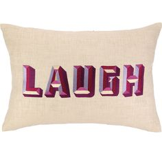 DL Rhein LAUGH Embroidered Decorative Pillow by D.L. Rhein ($76) ❤ liked on Polyvore featuring home, home decor, throw pillows, pillows, other, fillers, plush throw pillows, eclectic home decor and embroidered throw pillows
