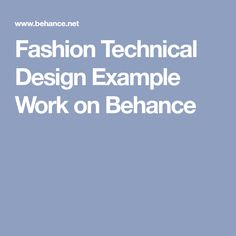 Fashion Technical Design Example Work on Behance