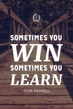 """Sometimes you win, sometimes you learn."" - John Maxwell  #maelle #joinmaelle  ⭐️ www.ClassyLadyEntrepreneur.com ⭐️"