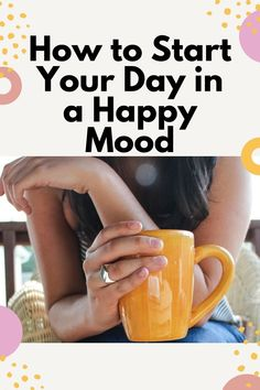 How to start your day in a happy mood #wellness #personalgrowth #happiness