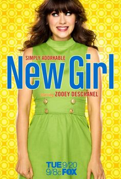 New Girl  {maybe I'll remember what time/day it comes on for now for once. I'm a rerun girl}