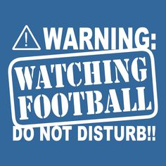 "Funny WARNING Watching FOOTBALL t shirt Do Not Disturb T Shirt humor via Etsy.---- Totally making this into a welcome sign for our house! Replacing ""Do Not Disturb"" with ""Enter At Own Risk"" Watch Football, Football Baby, Football Season, Football Humor, Funny Baseball Memes, College Football, Cowboys Memes, Yankees Baby, Soccer Humor"