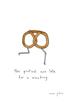 Marc Johns — the pretzel was late for a meeting - Original