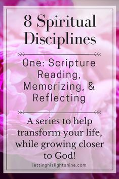 8 Spiritual Disciplines: One-Scripture Reading, Memorizing, & Reflecting: The word of God is like medicine to our minds, bodies, and souls. It has the power to deliver us, change us, set us free, renew us, and heal us, give us peace, love, joy, and happiness. God's word helps us to recognize the enemies attacks and rise victorious from them. Who doesn't need all these things? I know I do. SO DO YOU! Check out this post! #spiritualdisciplines #reading #memorizing #reflecting