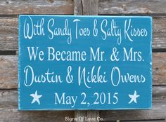 Personalized Beach Wedding Sign With Sandy Toes Salty Kisses We Became Mr Mrs