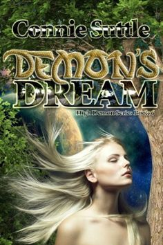 Demon's Dream: High Demon, Book 6 (High Demon Series) by Connie Suttle, http://www.amazon.ca/dp/B00BTKA352/ref=cm_sw_r_pi_dp_8uaWtb1FHMHMF
