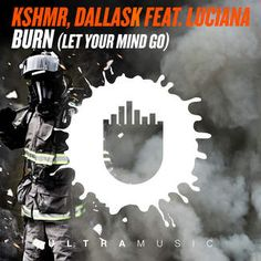Preview and download Burn (Let Your Mind Go) [feat. Luciana] - Single on iTunes. See ratings and read customer reviews. [[KSHMR & DallasK - Burn (Let Your Mind Go) (feat. Luciana)]]