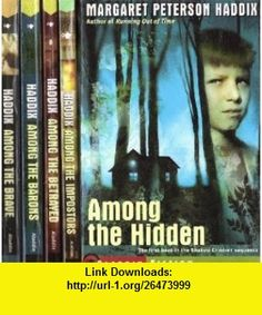 Among the Hidden, Among the Impostors, Among the Betrayed, Among the Barrons, Among the Brave (Shadow Children Series, 1-5) Margaret Peterson Haddix ,   ,  , ASIN: B0042SMBQW , tutorials , pdf , ebook , torrent , downloads , rapidshare , filesonic , hotfile , megaupload , fileserve
