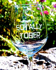 "Etched wine glass with saying ""Sotally Tober"" by KBGlassetching, $15.00"