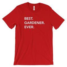 Best Gardener Ever T-shirt