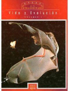 Atlas de lo extraordinario vida y evolucion vol i debate 1993  Atlas de lo Extraordinario: Vida y Evolución volumen 1 Publicado por Debate en 1993