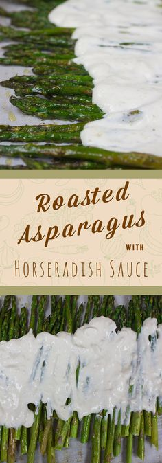 Horseradish Sour Cream Roasted Asparagus is a great side dish. It's an elegant side to serve with Easter dinner or any holiday meal. Vegetarian Side Dishes, Vegetable Side Dishes, Vegetable Recipes, Beef Recipes, Yummy Recipes, Gourmet Recipes, Horseradish Recipes, Creamy Horseradish Sauce, Friend Recipe