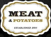 Meat and potatoes. I've been dying to go here and missed it on my last trip. Must make it this time!!