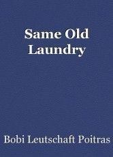 Read Same Old Laundry Poem by Bobi Leutschaft Poitras. Read the poem free on Booksie. Time Poem, Science Fiction Short Stories, Ignorance Is Bliss, Kids Poems, Old Folks, Poetry Poem, How To Become, Laundry, Humor