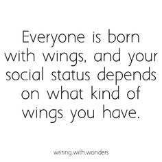 Even though my family was poor, I had bright golden wings. Writing Inspiration Prompts, Writing Prompts, Writing Ideas, Dark Quotes, Some Quotes, Writing Help, Writing A Book, Writing Images, Writer Tips