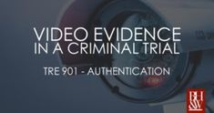 Is a Video of a Video Admissible in a Criminal Trial? State v. Criminal Law, Criminal Defense, Paralegal, Fort Worth, Trials, Videos, Video Clip